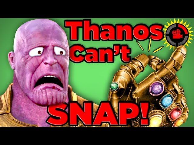 Film Theory: Thanos Was WRONG... He CAN\'T Snap! (Avengers Infinity War)