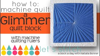 How To- Machine Quilt a Glimmer Quilt Block- With Natalia Bonner- Let's Stitch A Block A Day- Day 50