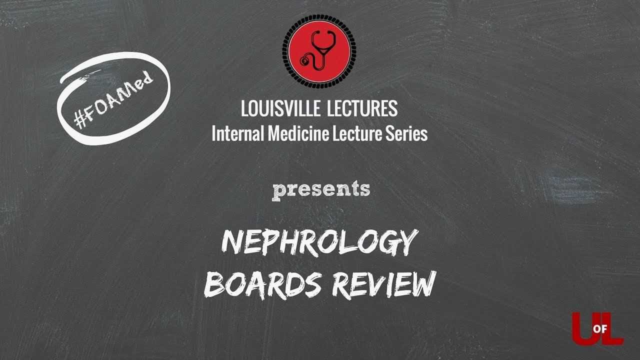 Nephrology IM Board Review with Dr  Lederer