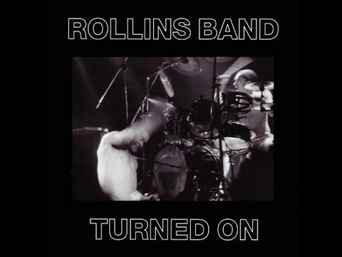 Rollins Band - Turned On (Full Album)