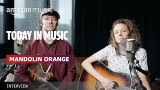 Today in Music Presents: Mandolin Orange