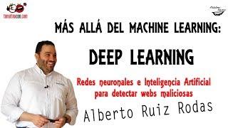 Más allá del Machine learning: Deep learning para detectar webs maliciosas