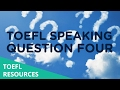 How to Perfectly Answer a Type 4 TOEFL Speaking Question