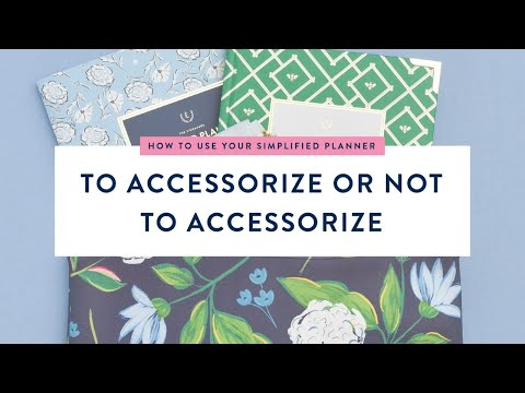 To accessorize your Simplified Planner or not to accessorize?