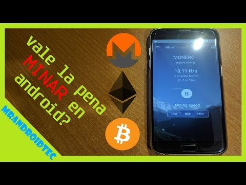 Como minar Criptomoneda con tu celular android  ¿Vale la pena?