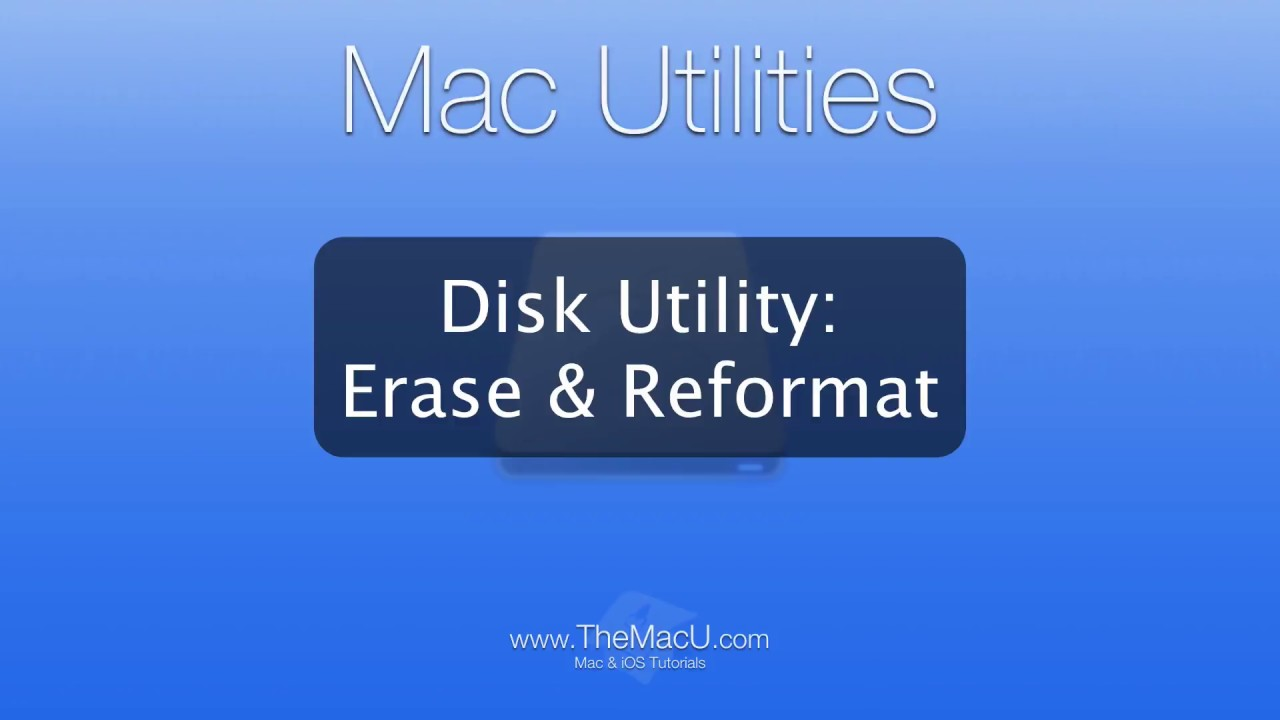 Mac Tutorial: Use Disk Utility to Erase or Reformat a Disk