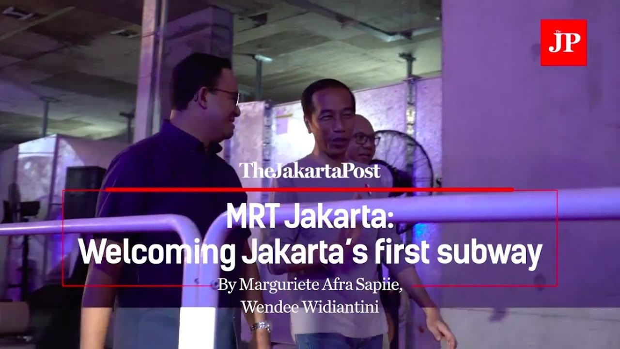 Mrt Jakarta Welcoming Jakarta S First Subway Youtube