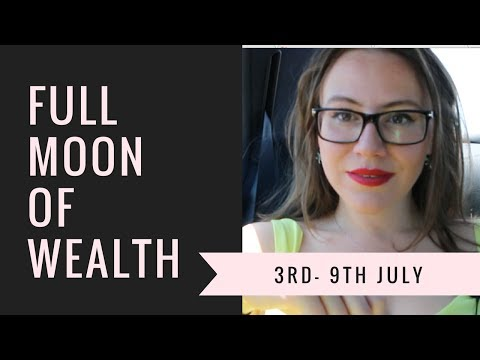 Weekly Horoscope 3 - 9th July. Full MOON Brings WEALTH! Find out WHO, WHY and HOW to benefit!