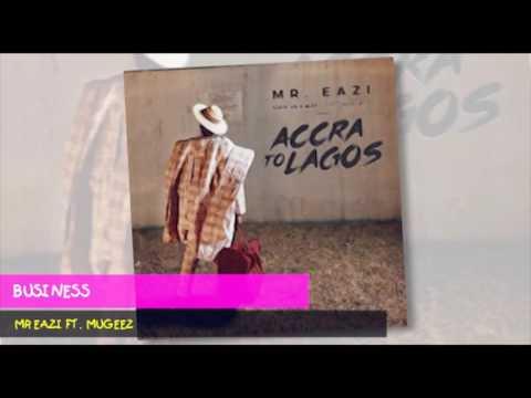 Mr Eazi ft Mugeez - Business [Audio]