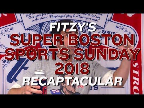 Fitzy's Super Boston Sports Sunday 2018 Recaptacular