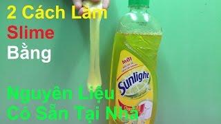 2 Cách Làm Slime Đơn Giản Bằng Nguyên Liệu Có Sẵn Tại Nhà
