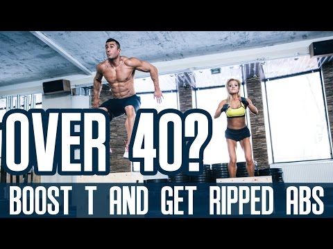 Workout & Exercise Tips for Men Over 40 – Boost T and Get Ripped Abs