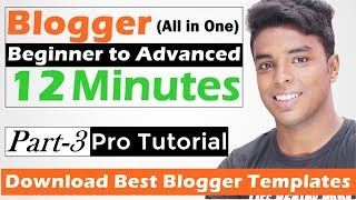 How to Download Best Blogger Templates For Free [Blogger Beginner to Advanced Part 3]