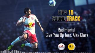 Rudimental - Give You Up feat. Alex Clare (FIFA 15 Soundtrack)