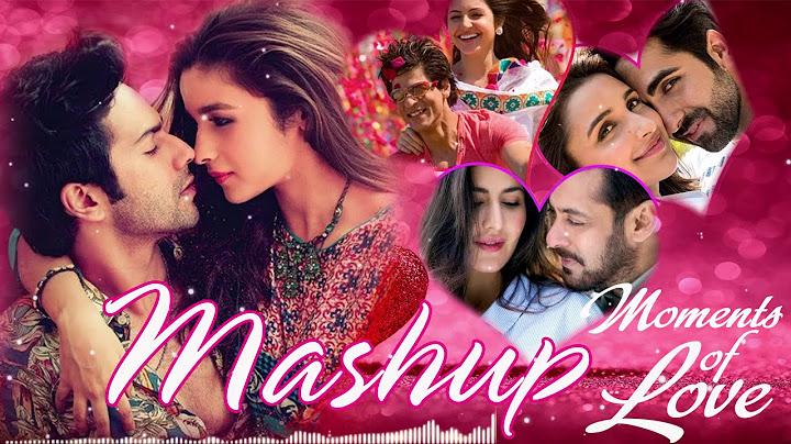 romantic mashup songs 2021  hindi songs mashup 2021  bollywood mashup 2021  indian songs