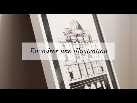 DIY déco : encadrer une illustration, une photo, un poster...