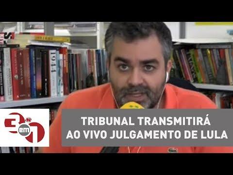 Tribunal transmitirá ao vivo julgamento de Lula