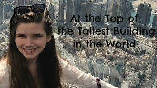 Visiting the Tallest Building in the World  **Dubai Vlog**