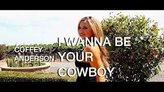 I Wanna Be Your Cowboy - New Country Music - Coffey Anderson