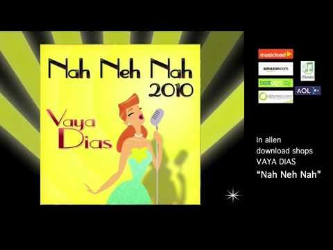 Nah Neh Nah (Ne Na Na Na) - Vaya Dias