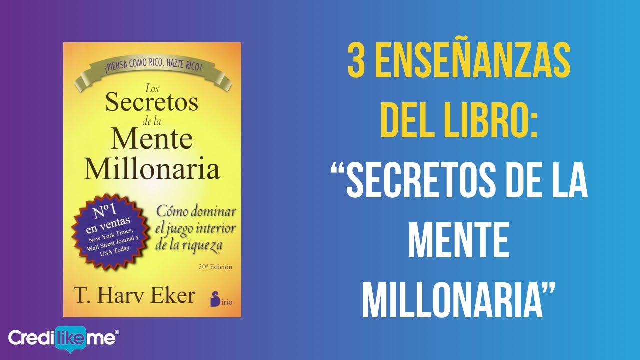 3 ense anzas del libro secretos de la mente millonaria by credilikeme