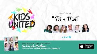 KIDS UNITED - Toi + Moi (Audio officiel)