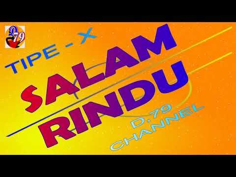 Video Lirik Lagu Salam Rindu - Tipe - X