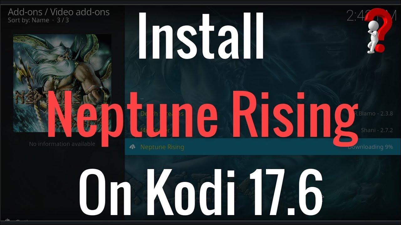 How to Install Neptune Rising Kodi V17 6 Addon ?