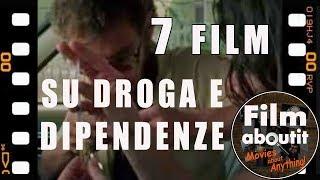 7 film su droga e dipendenze