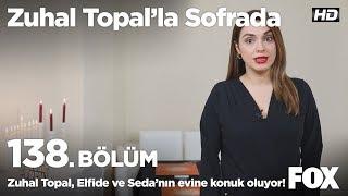 Zuhal Topal, Elfide Hanım ve Seda'nın evine konuk oluyor... Zuhal Topal'la Sofrada 138. Bölüm