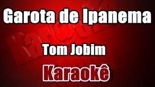 Garota de Ipanema - Tom Jobim -karaokê