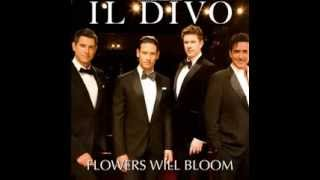 Il Divo - Flowers Will Bloom (Full Version)