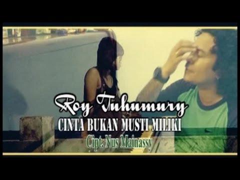 Roy Tuhumury - Cinta Bukan Musti Miliki (Official Lyrics Video)