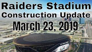Las Vegas Raiders Stadium Construction Update 03 23 2019