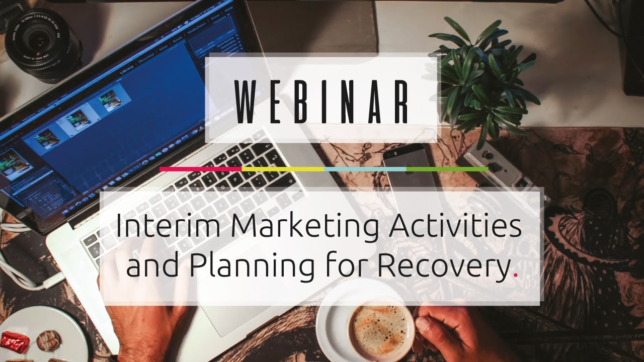 Interim Marketing Activities & Planning for Recovery – 21/05/2020