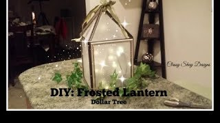DIY: Frosted Lantern - no Paint - Dollar Tree Items