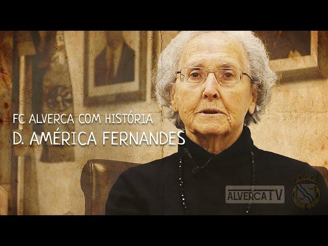 FC ALVERCA COM HISTÓRIA | D. AMÉRICA FERNANDES