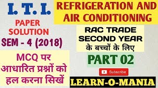 ITI Refrigeration and air cnditioning by Huseini sir Paper 2 year 2018 Part 2