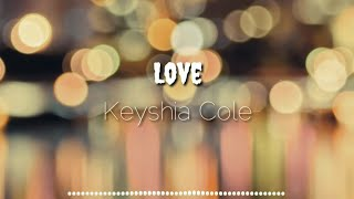 Download Keyshia Cole - Love ( lyrics 🎵 video) Mp3