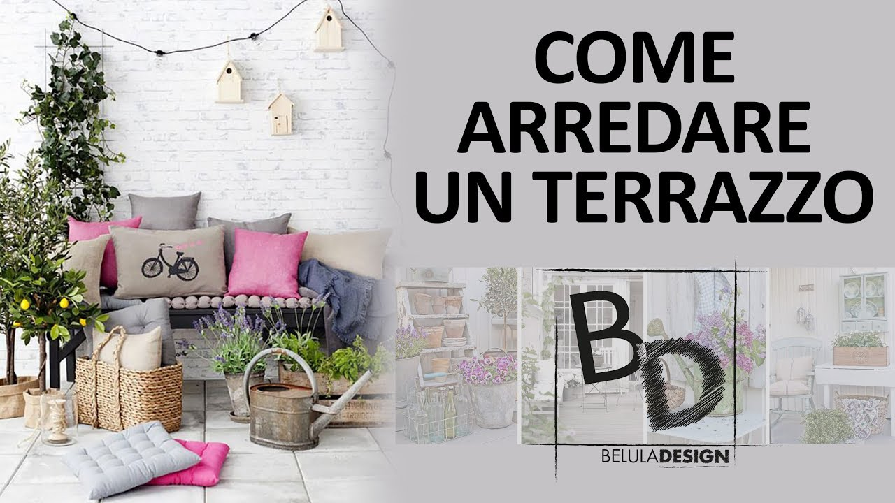 Come arredare un terrazzo belula design youtube for Idee per arredare un trullo