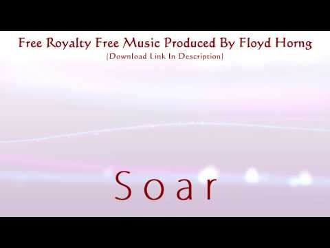 "Free Royalty Free Upbeat Music - ""Soar"""