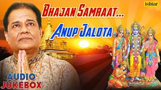 Bhajan Samraat : Anup Jalota ~ Best Hindi Devotional Songs || Audio Jukebox