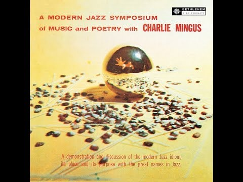 Charles Mingus - A Modern Jazz Symposium Of Music And Poetry (1957) (Full Album)