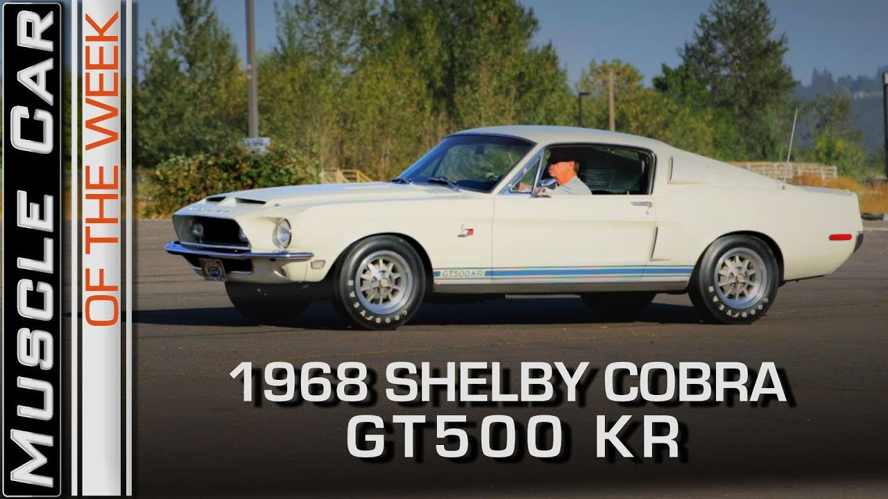 1968 Shelby Gt500kr 428 Cobra Jet Review Muscle Car Of The Week