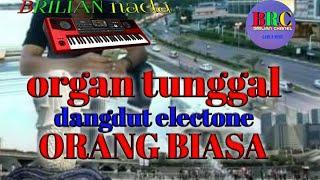 Download Dangdut organ tunggal electone    ORANG BIASA cover