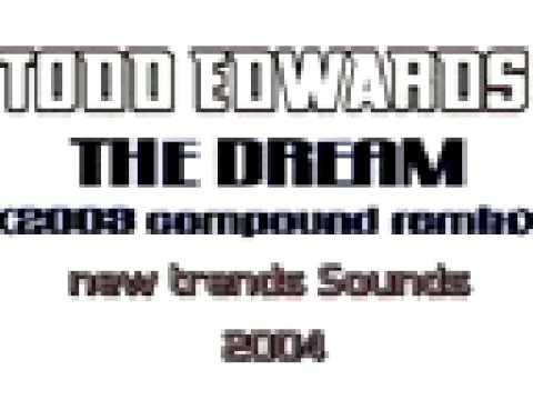 Todd Edwards - The Dream (2003 Compound Remix)