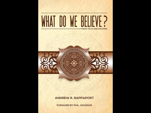 What Do We Believe? A Systematic Theology of the Christian Faith