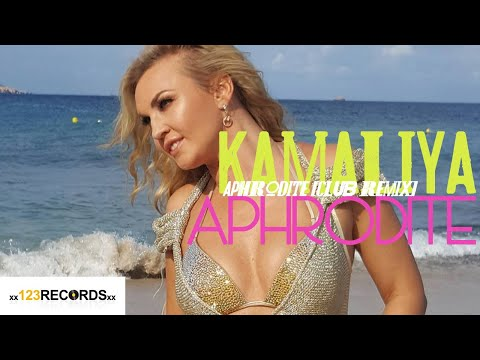 Kamaliya - Aphrodite [CLUB REMIX]