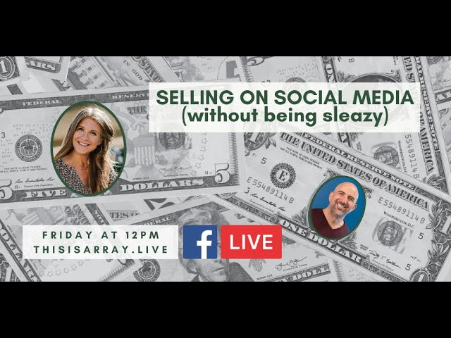 Selling on Social Without Being Sleazy feat Sarah Wallace