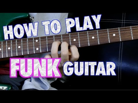 How to Play Funk Guitar